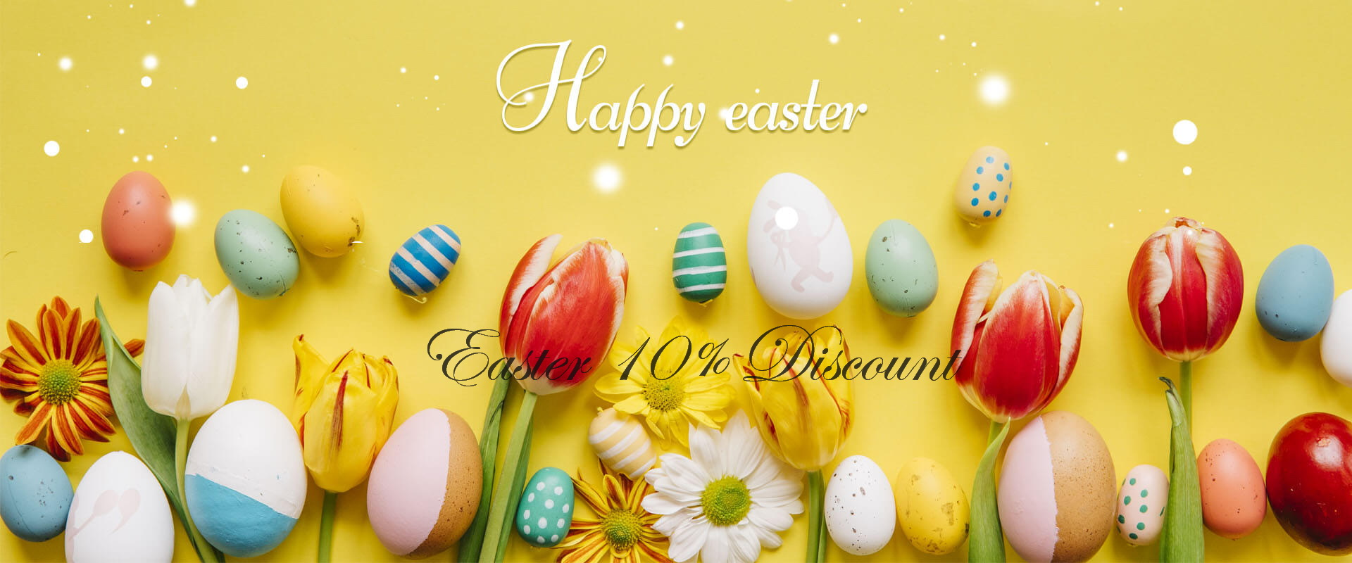 Easter promotion: 10% discount on everything